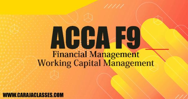 ACCA F9 Financial Management - Working Capital Management cover